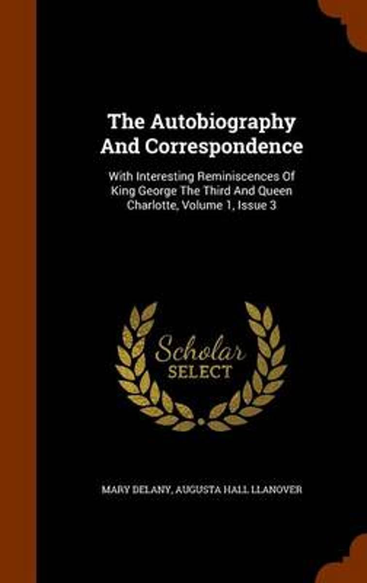 The Autobiography and Correspondence