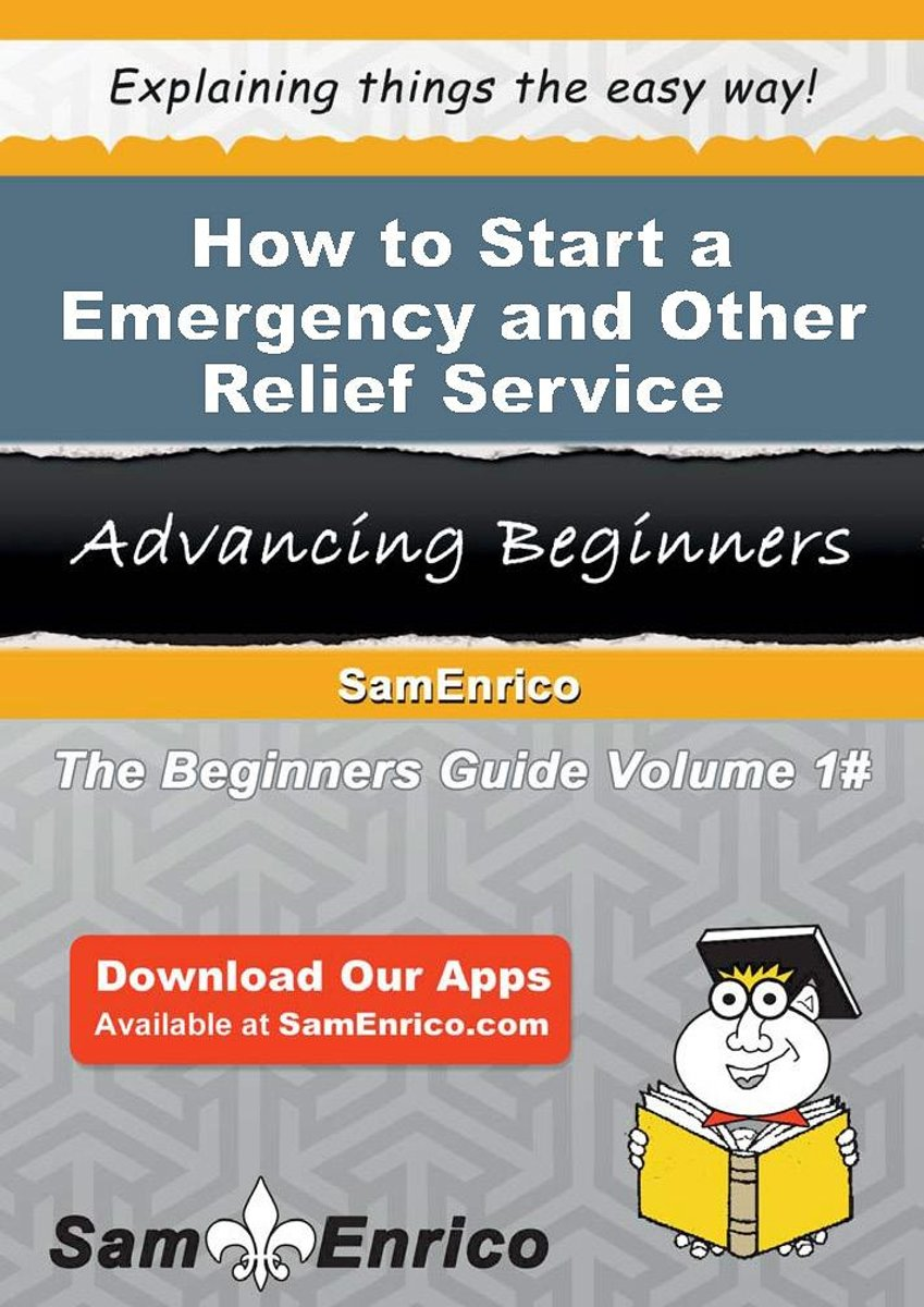 How to Start a Emergency and Other Relief Service Business