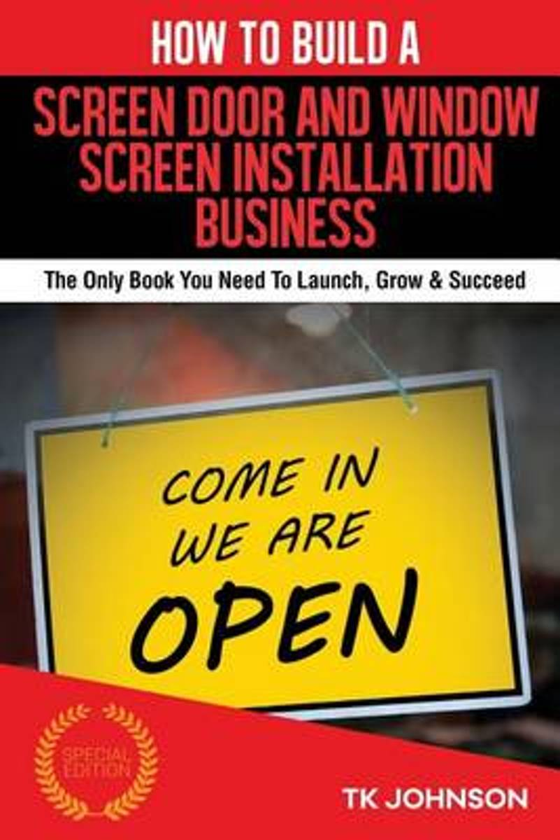 How to Build a Screen Door and Window Screen Installation Business (Special Edit