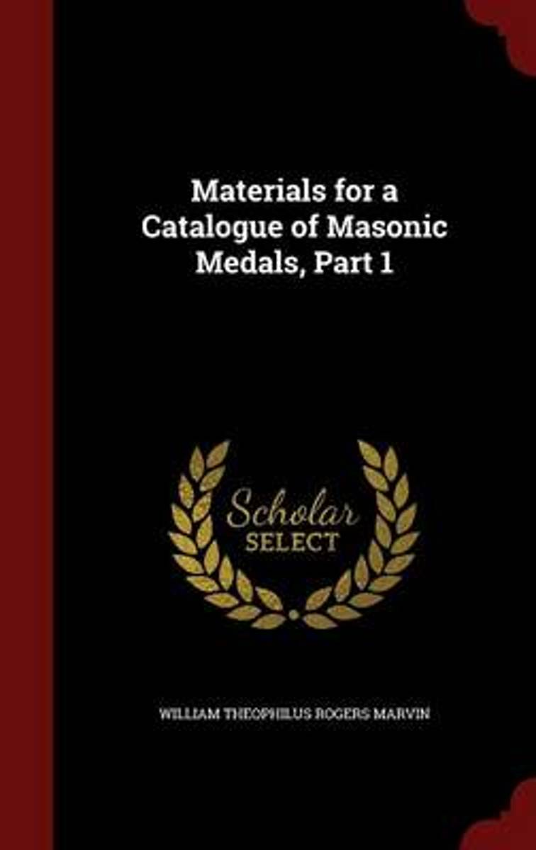 Materials for a Catalogue of Masonic Medals, Part 1