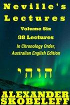 Neville's Lectures, Volume Six, 38 Lectures, 1969 to 1970, Australian English Edition