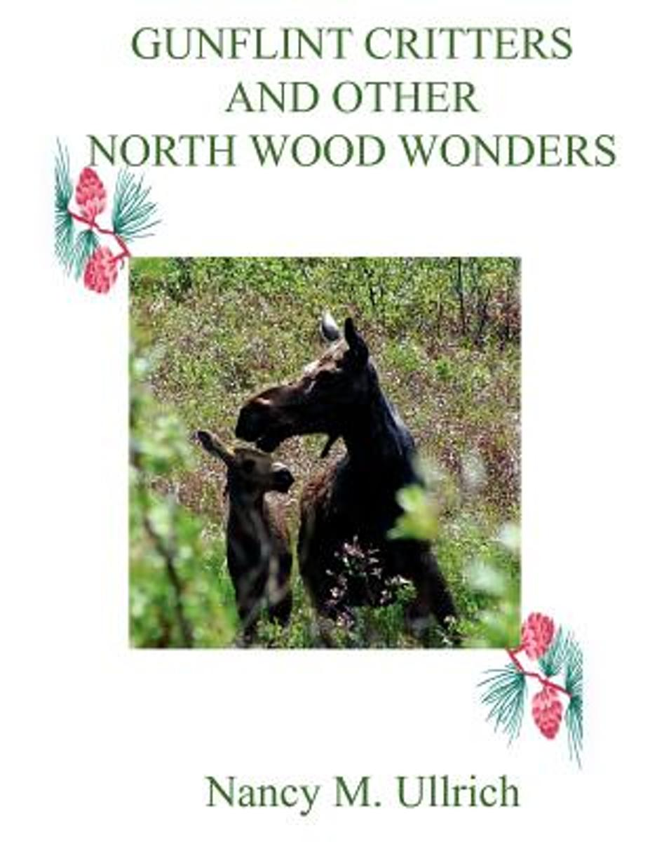 Gunflint Critters and Other North Wood Wonders