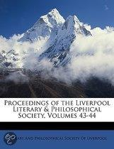 Proceedings of the Liverpool Literary & Philosophical Society, Volumes 43-44
