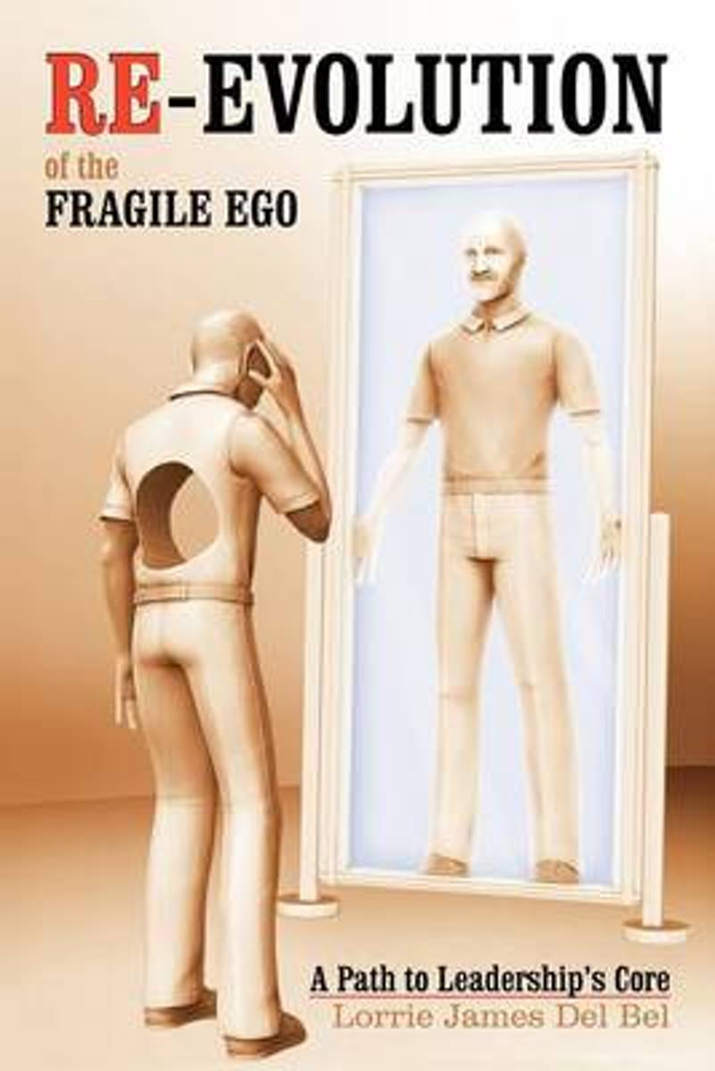Re-Evolution of the Fragile Ego