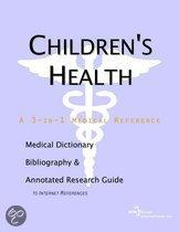 Children's Health - a Medical Dictionary, Bibliography, and Annotated Research Guide to Internet References
