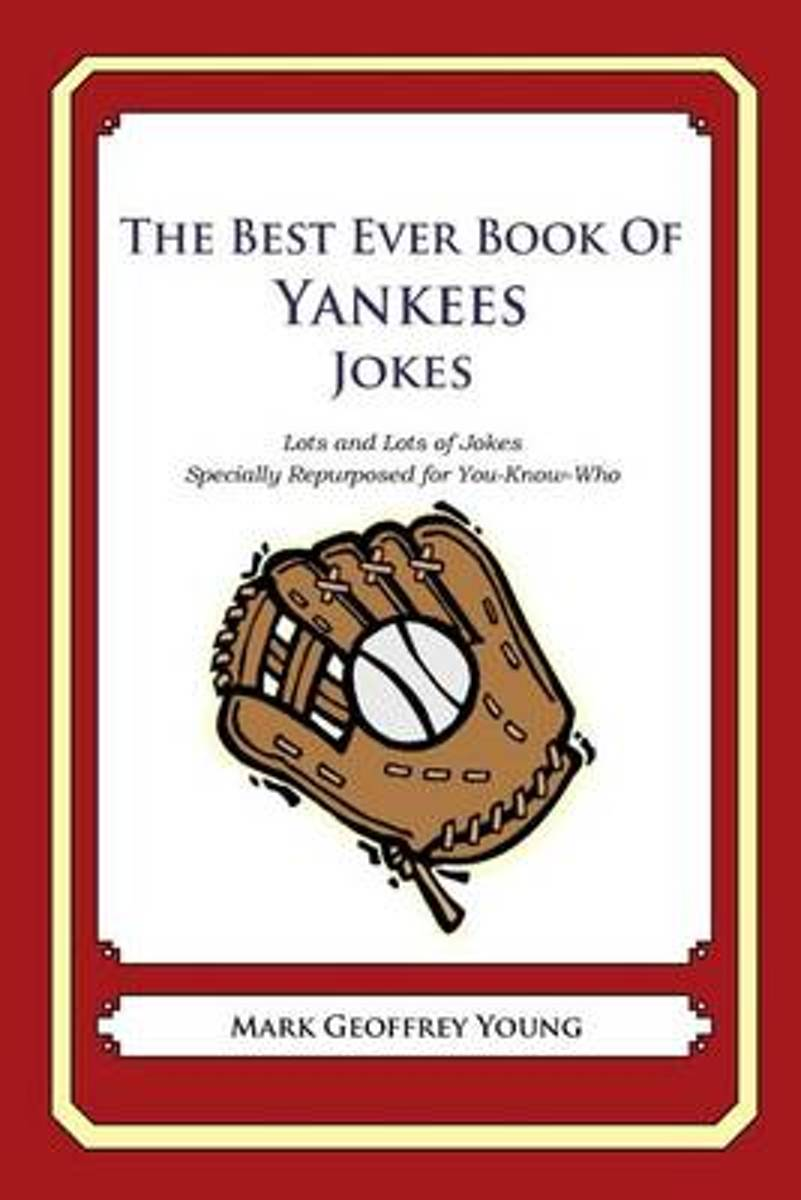 The Best Ever Book of Yankees Jokes