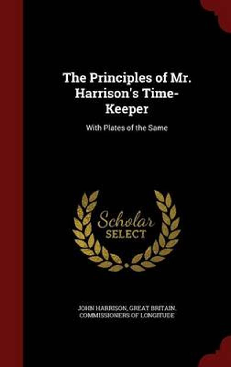 The Principles of Mr. Harrison's Time-Keeper