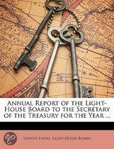 Annual Report of the Light-House Board to the Secretary of the Treasury for the Year ...