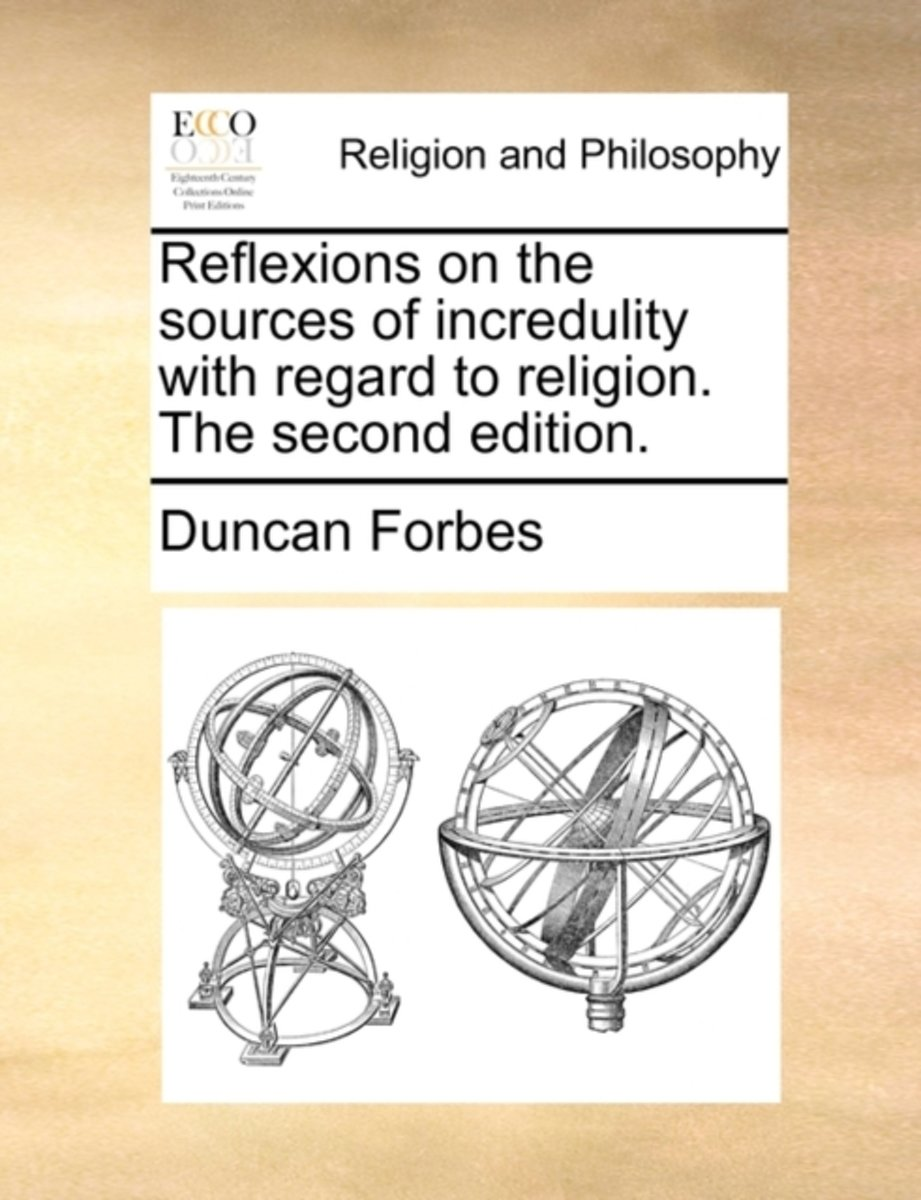 Reflexions on the Sources of Incredulity with Regard to Religion. the Second Edition.