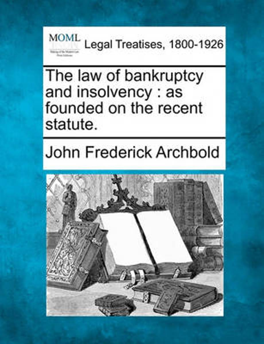 The Law of Bankruptcy and Insolvency