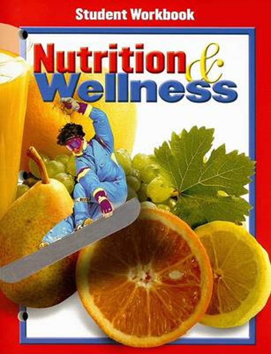Nutrition and Wellness, Student Workbook