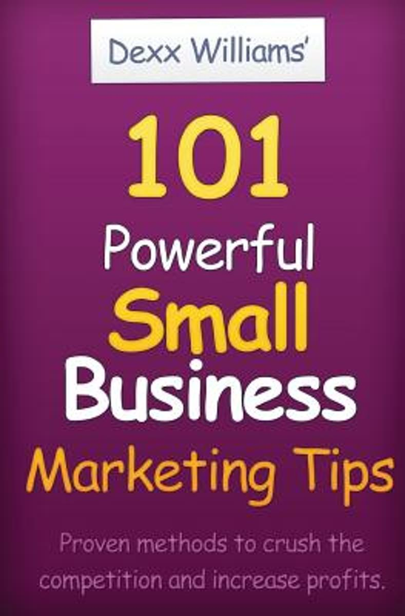 101 Powerful Small Business Marketing Tips
