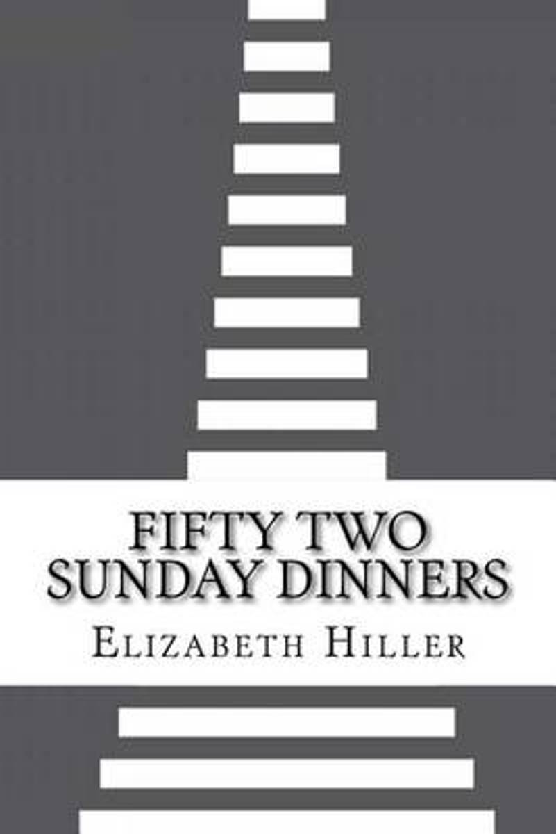 Fifty Two Sunday Dinners