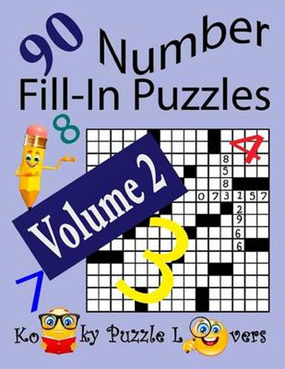Number Fill-In Puzzles, Volume 2, 90 Puzzles