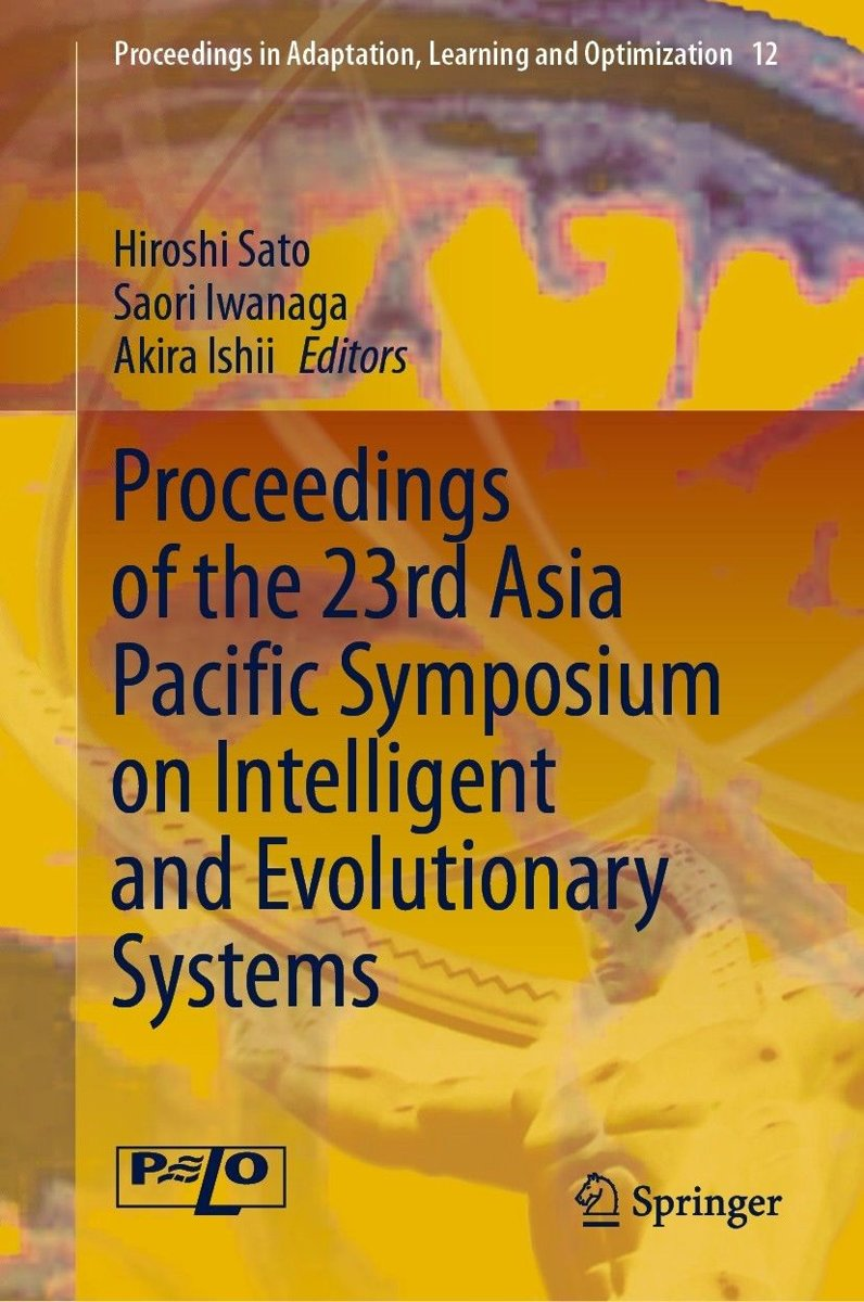 Proceedings of the 23rd Asia Pacific Symposium on Intelligent and Evolutionary Systems