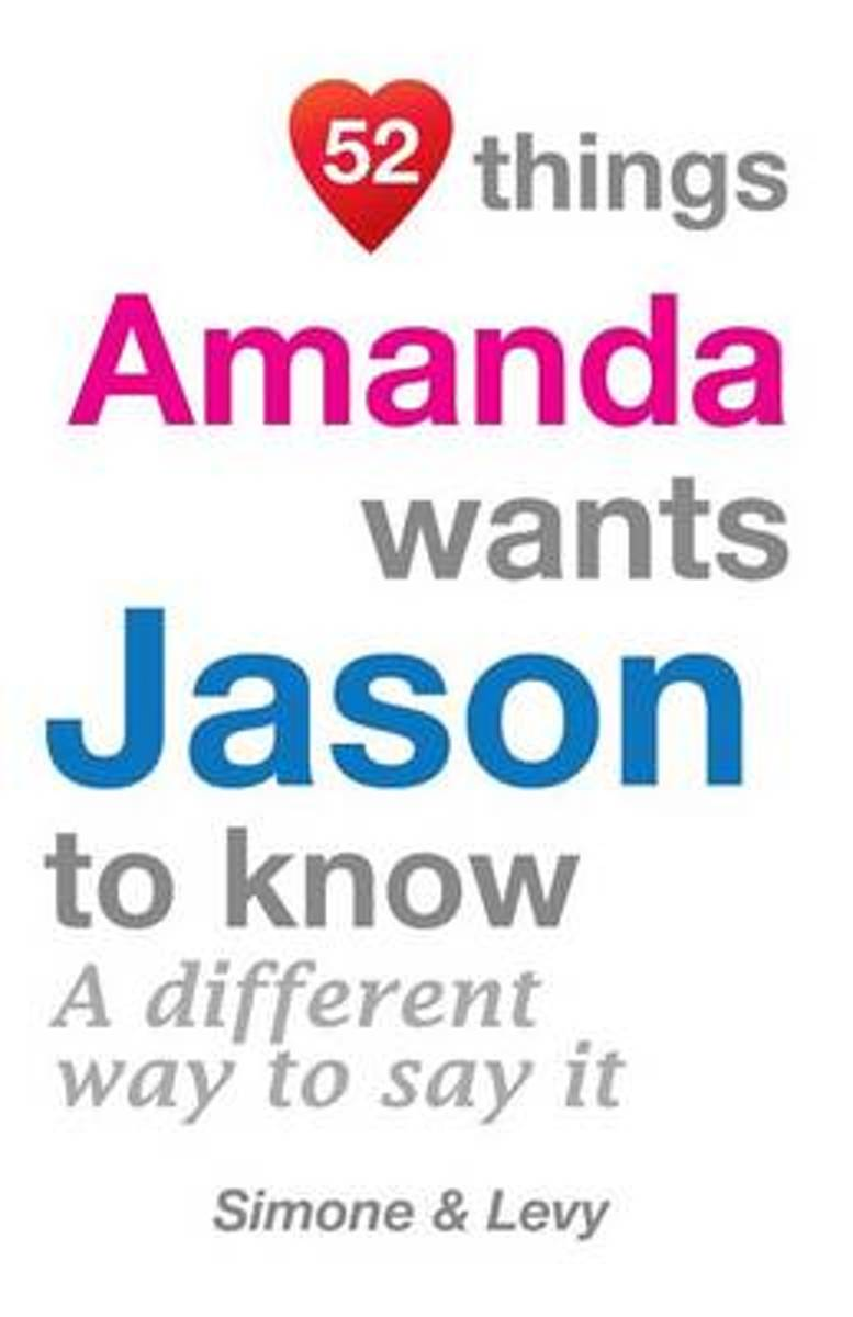 52 Things Amanda Wants Jason to Know