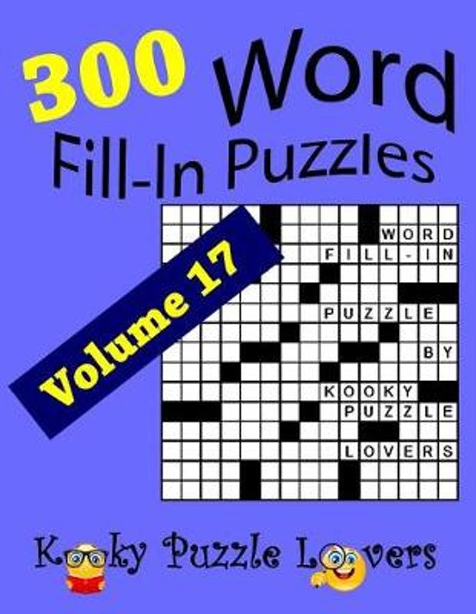 Word Fill-In Puzzles, Volume 17, 300 Puzzles, Over 70 Words Per Puzzle