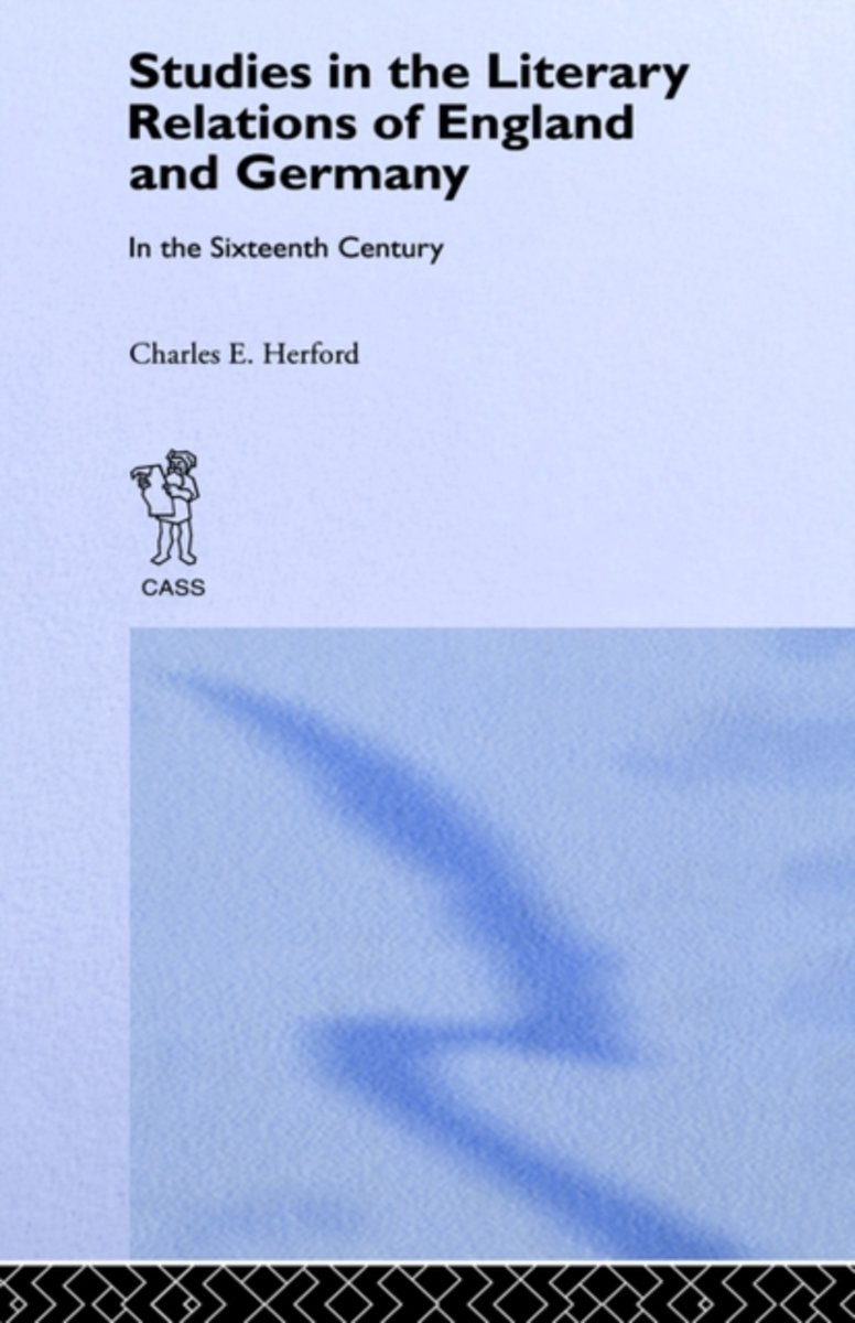 Studies in the Literary Relations of England and Germany in the Sixteenth Century