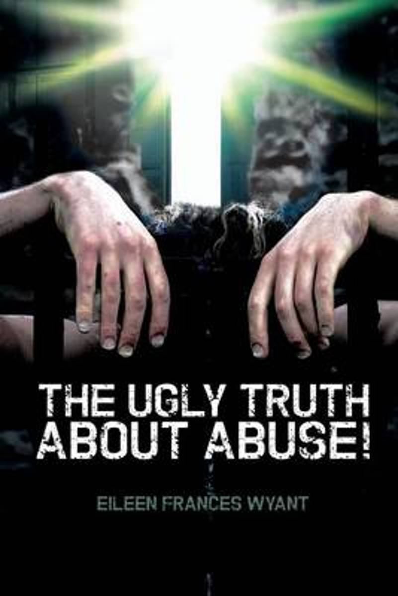The Ugly Truth about Abuse!