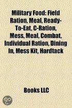 Military Food: Field Ration, Meal, Ready-To-Eat, C-Ration, Mess, Dining In, Meal, Combat, Individual Ration, Mess Kit, Hardtack