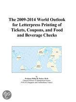 The 2009-2014 World Outlook for Letterpress Printing of Tickets, Coupons, and Food and Beverage Checks