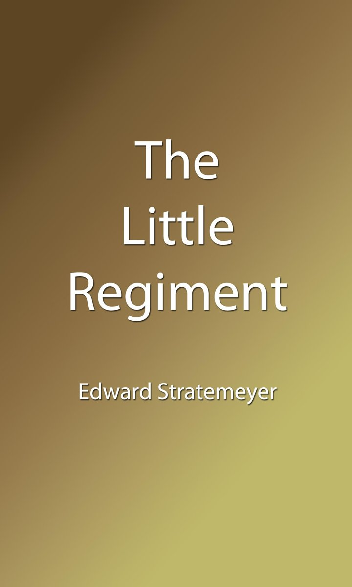 The Little Regiment (Illustrated Edition)