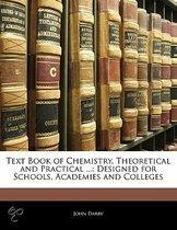 Text Book of Chemistry, Theoretical and Practical ...