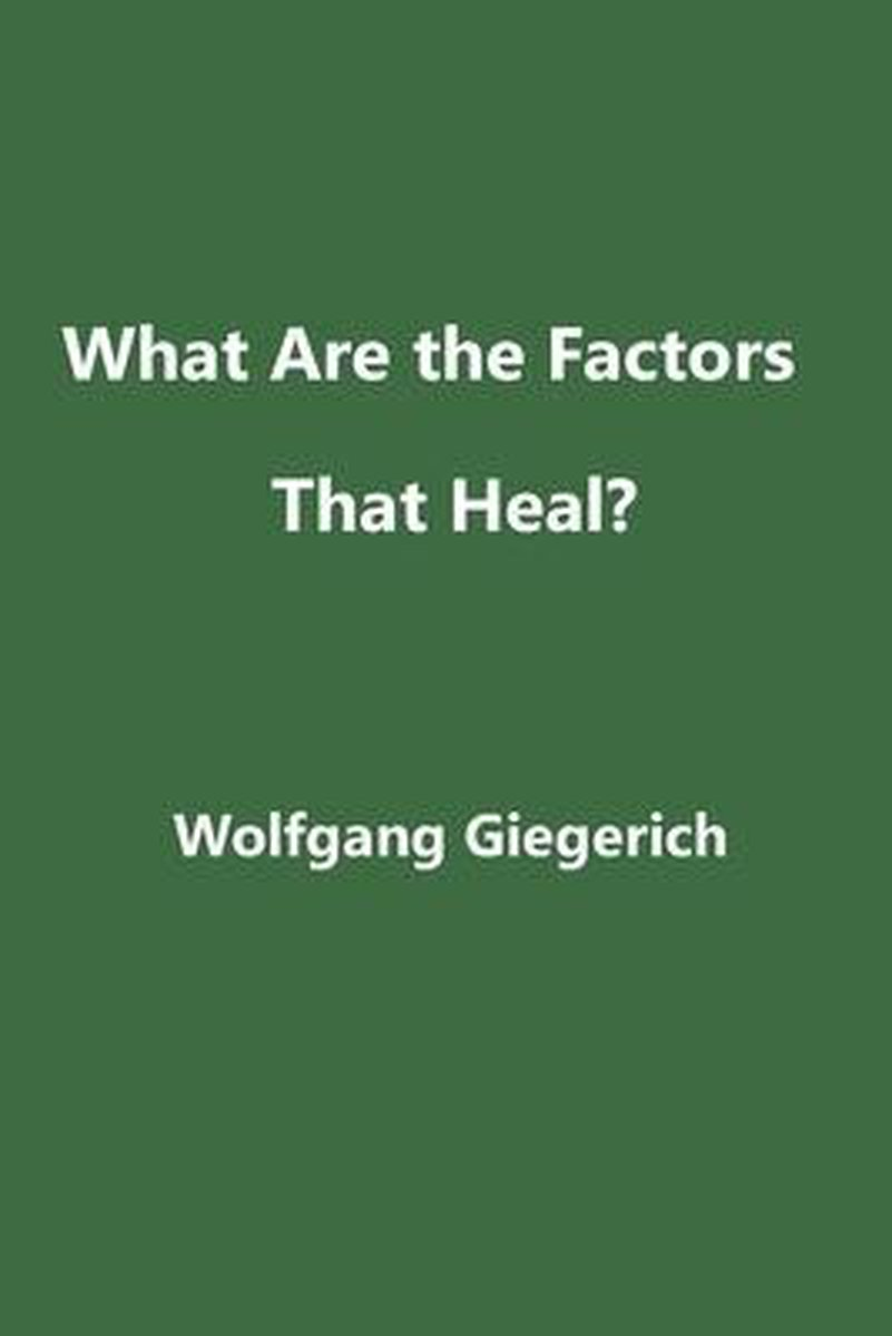 What Are the Factors That Heal?