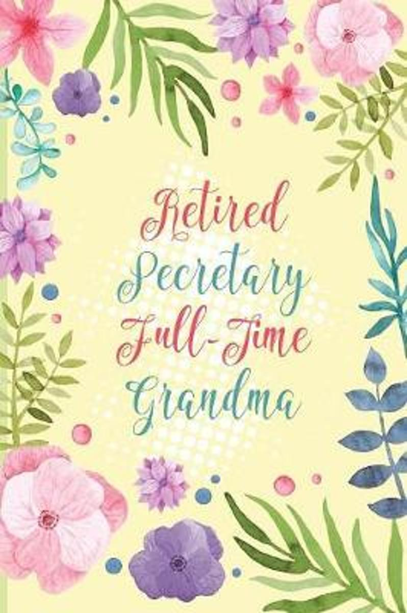 Retired Secretary Full-Time Grandma