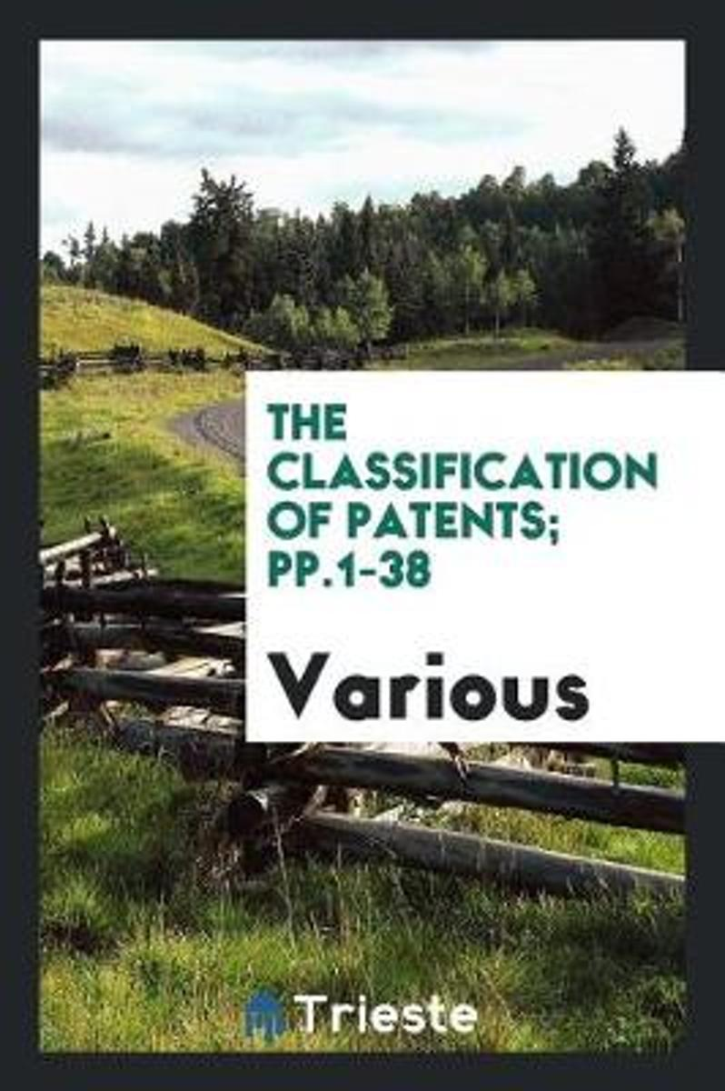 The Classification of Patents; Pp.1-38