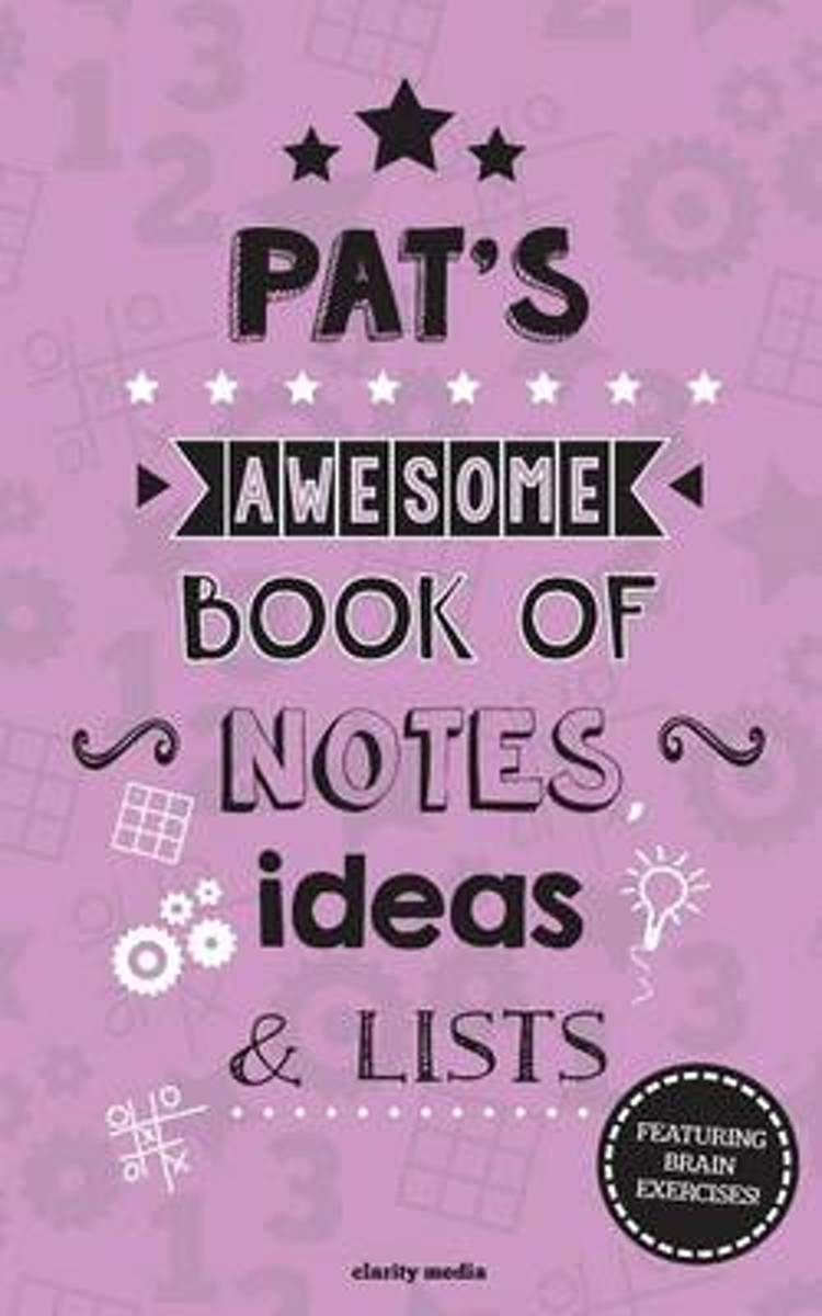 Pat's Awesome Book of Notes, Lists & Ideas