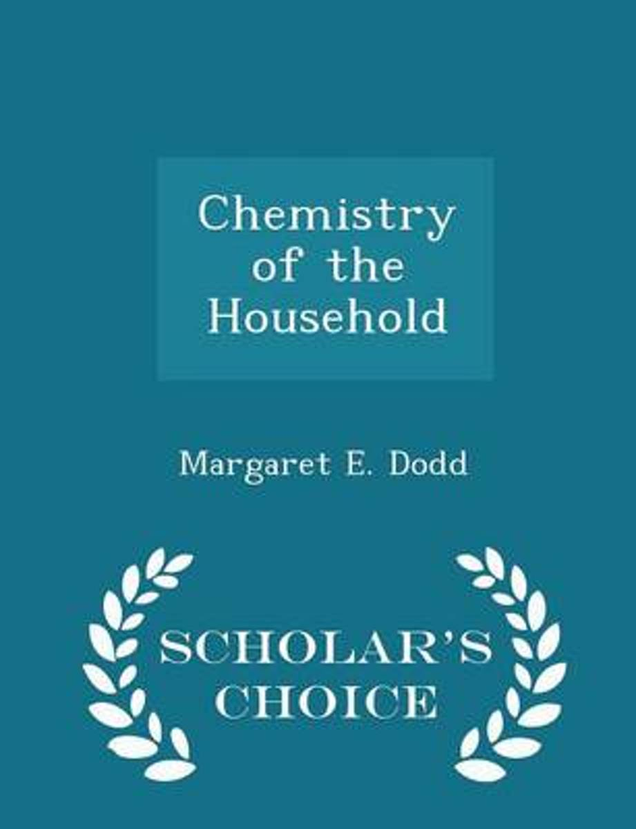 Chemistry of the Household - Scholar's Choice Edition
