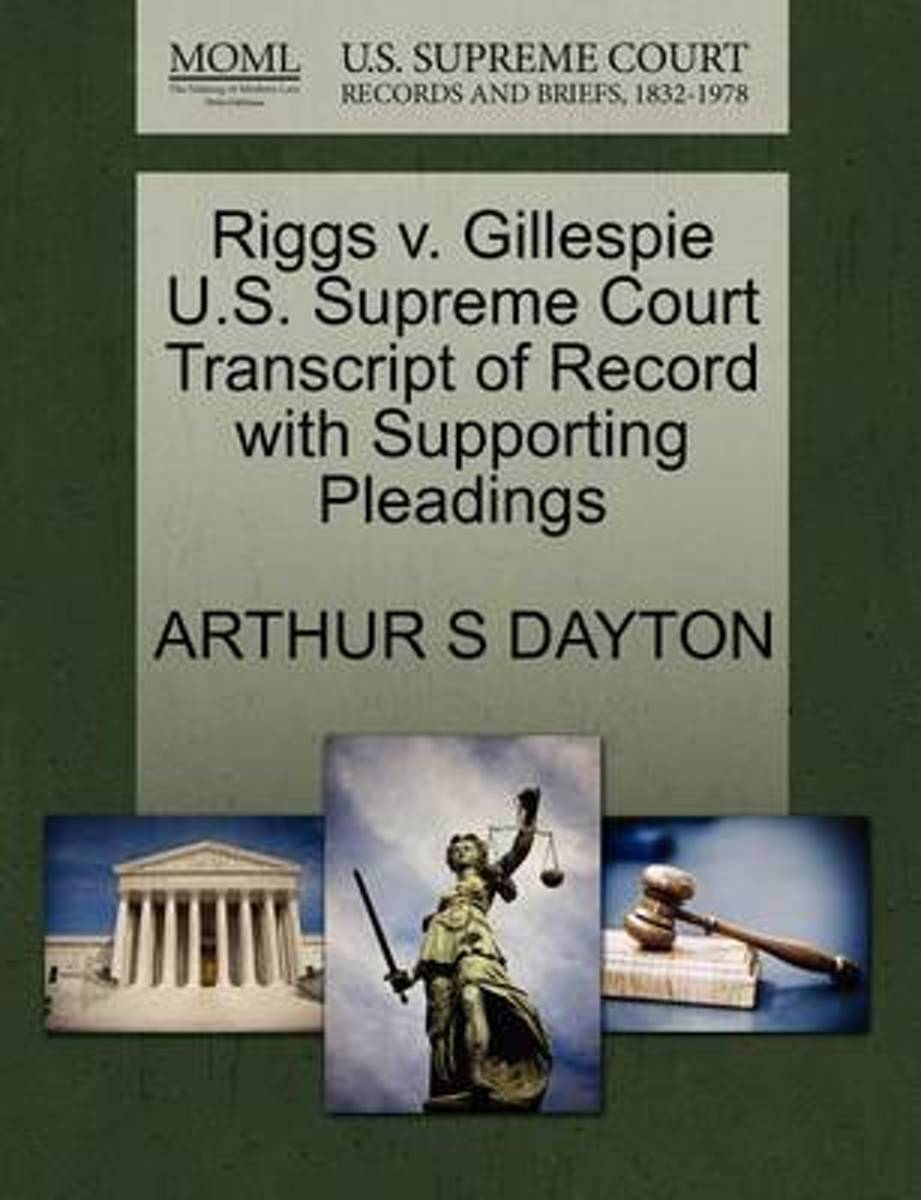 Riggs V. Gillespie U.S. Supreme Court Transcript of Record with Supporting Pleadings