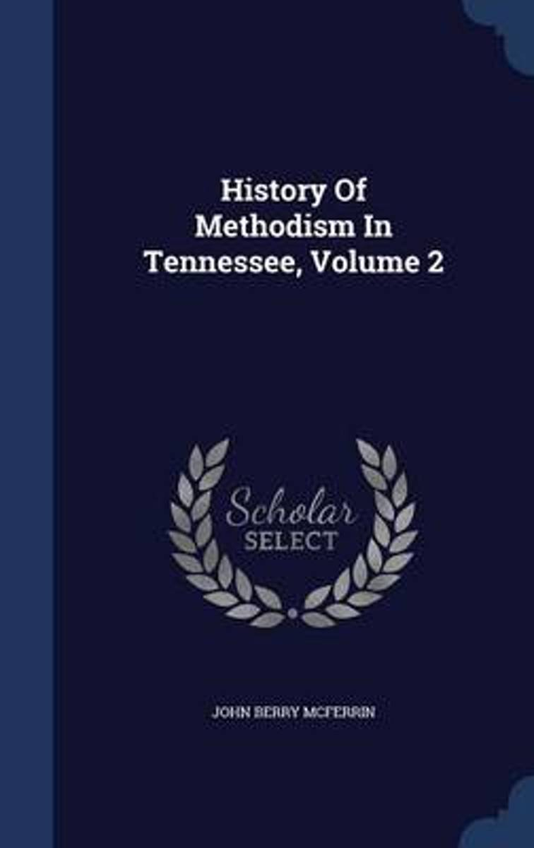 History of Methodism in Tennessee, Volume 2