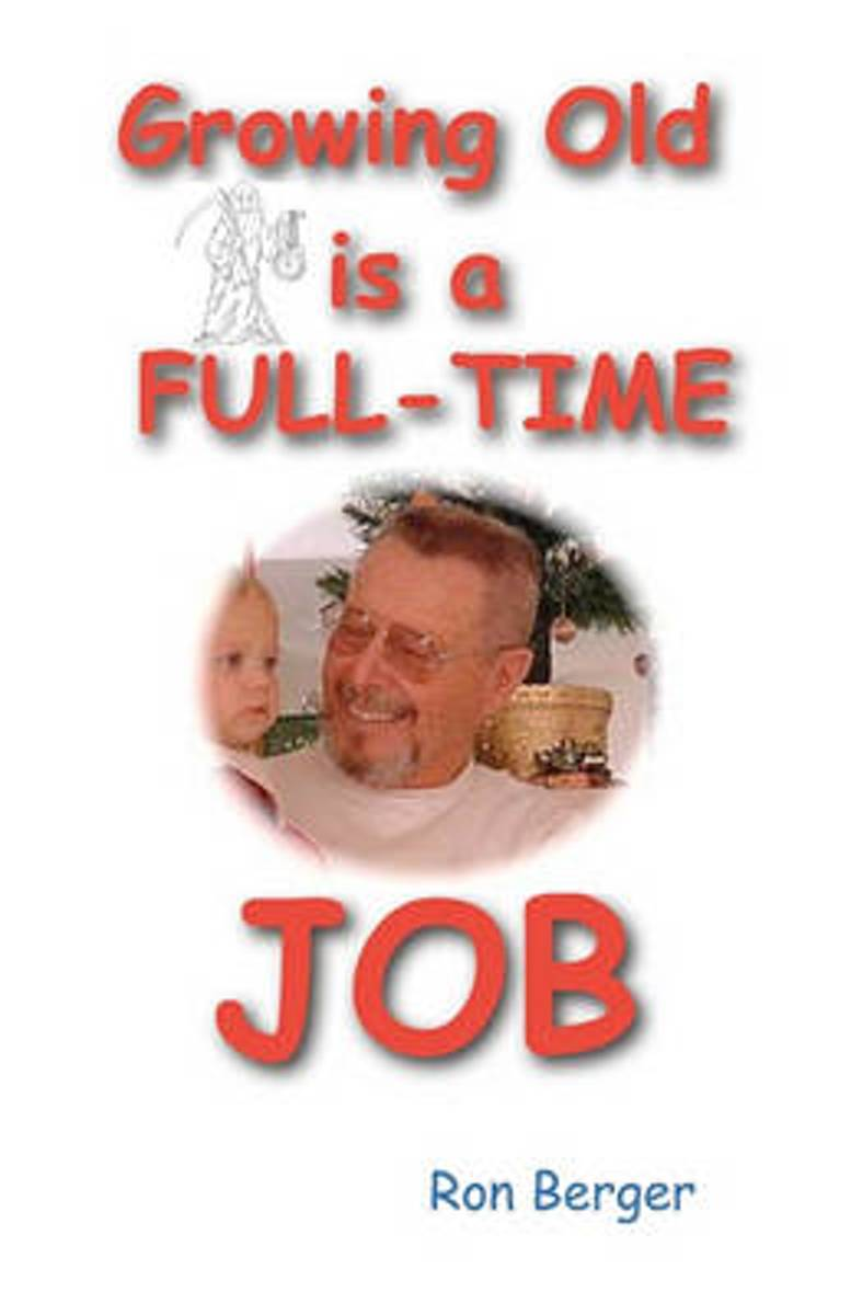 Growing Old Is a Full-Time Job