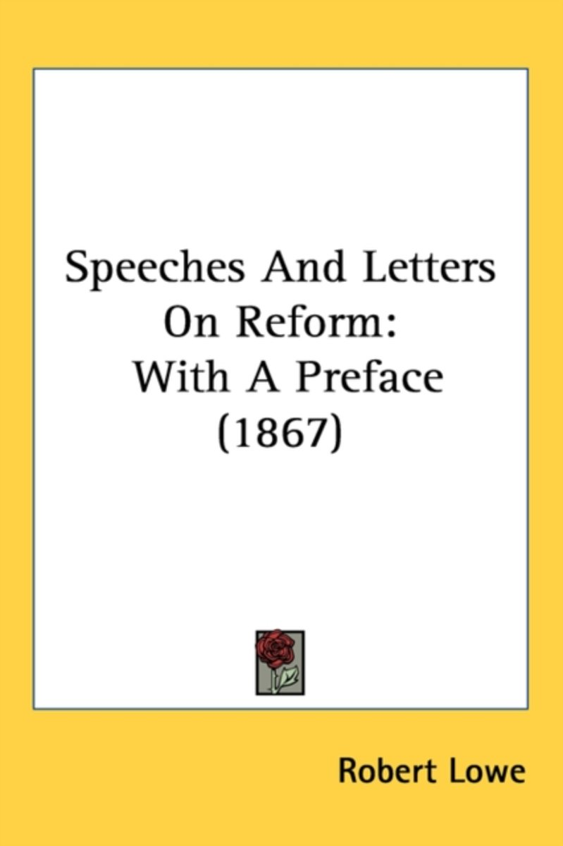 Speeches And Letters On Reform