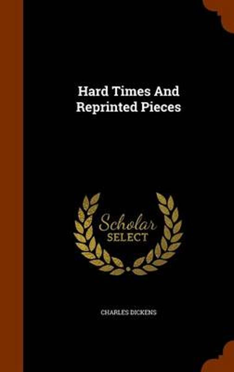 Hard Times and Reprinted Pieces