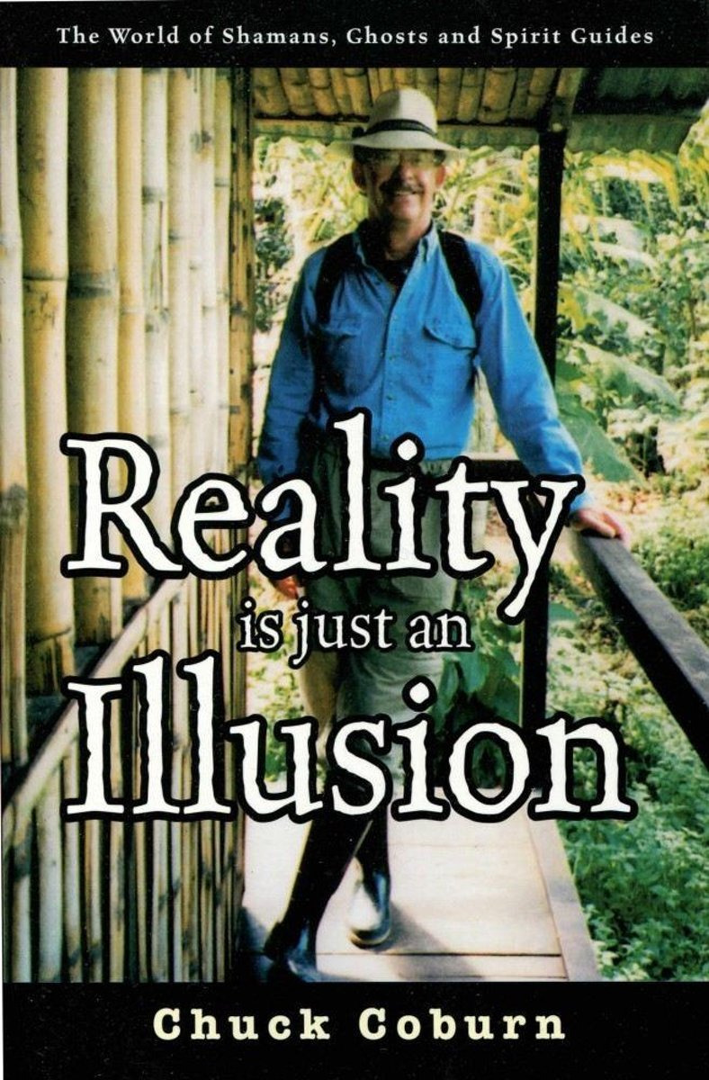 Reality Is Just an Illusion