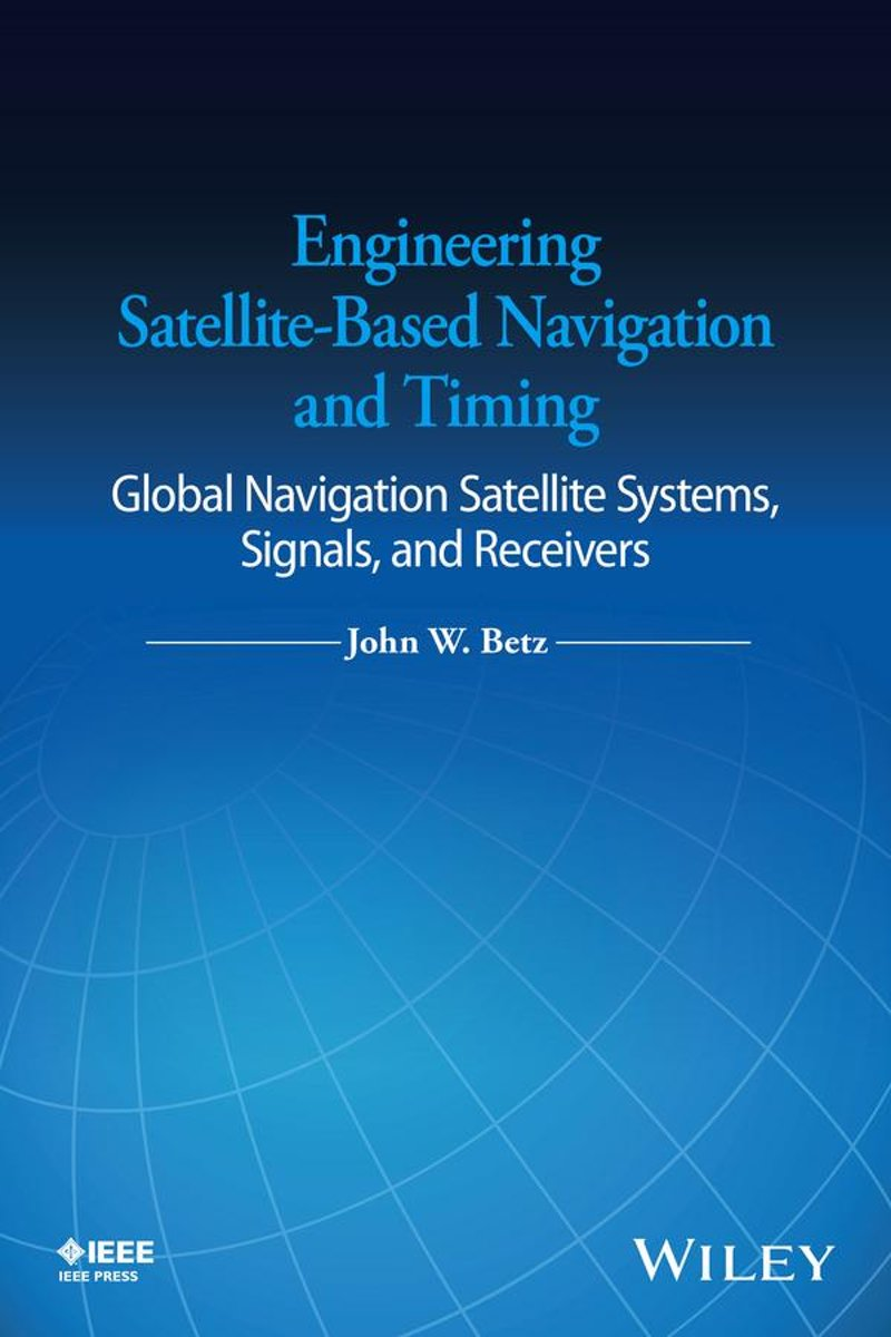 Engineering Satellite-Based Navigation and Timing