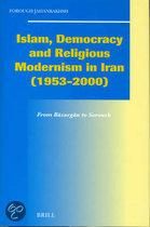 ISLAM, DEMOCRACY AND RELIGIOUS MODERNISM IN IRAN