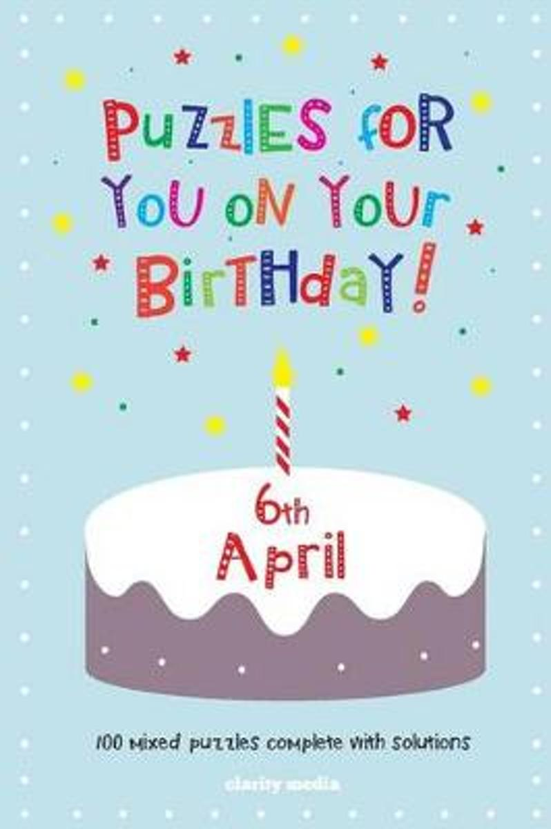 Puzzles for You on Your Birthday - 6th April