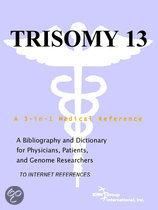 Trisomy 13 - a Bibliography and Dictionary for Physicians, Patients, and Genome Researchers