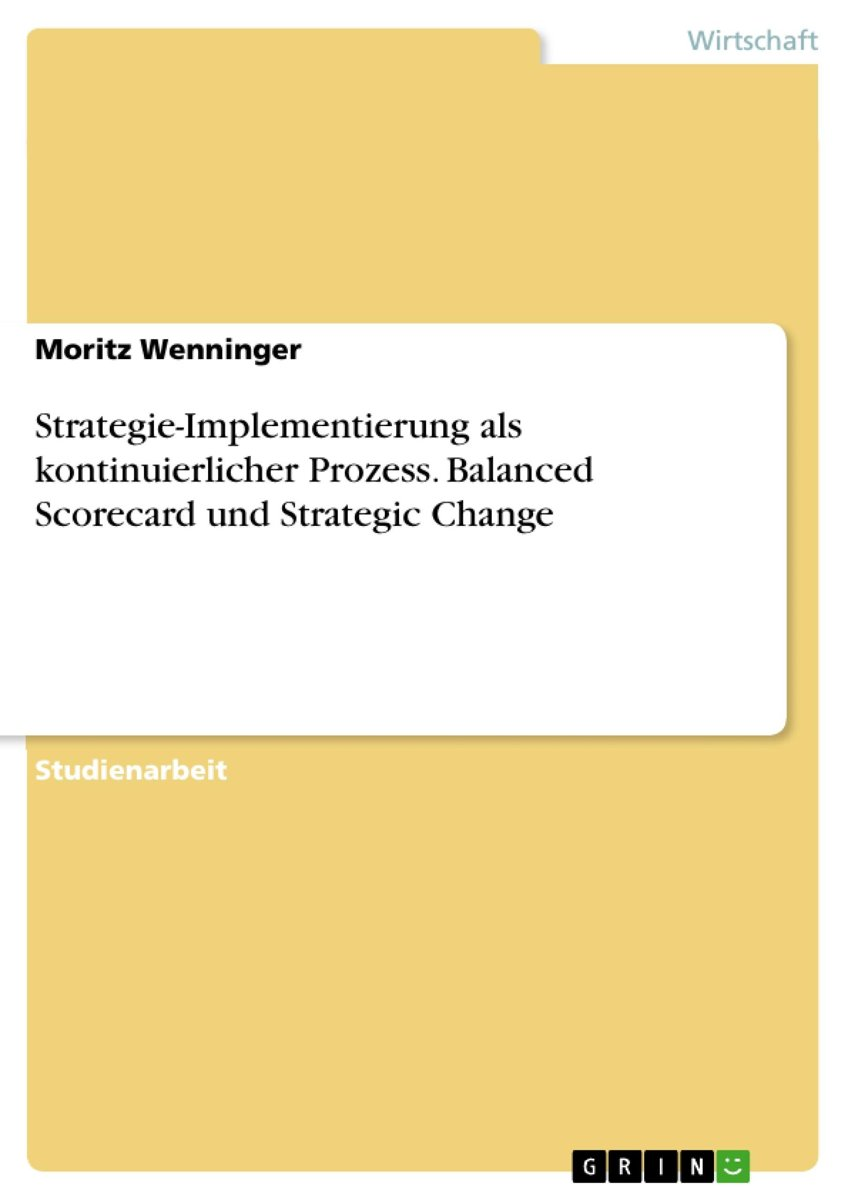 Strategie-Implementierung als kontinuierlicher Prozess. Balanced Scorecard und Strategic Change