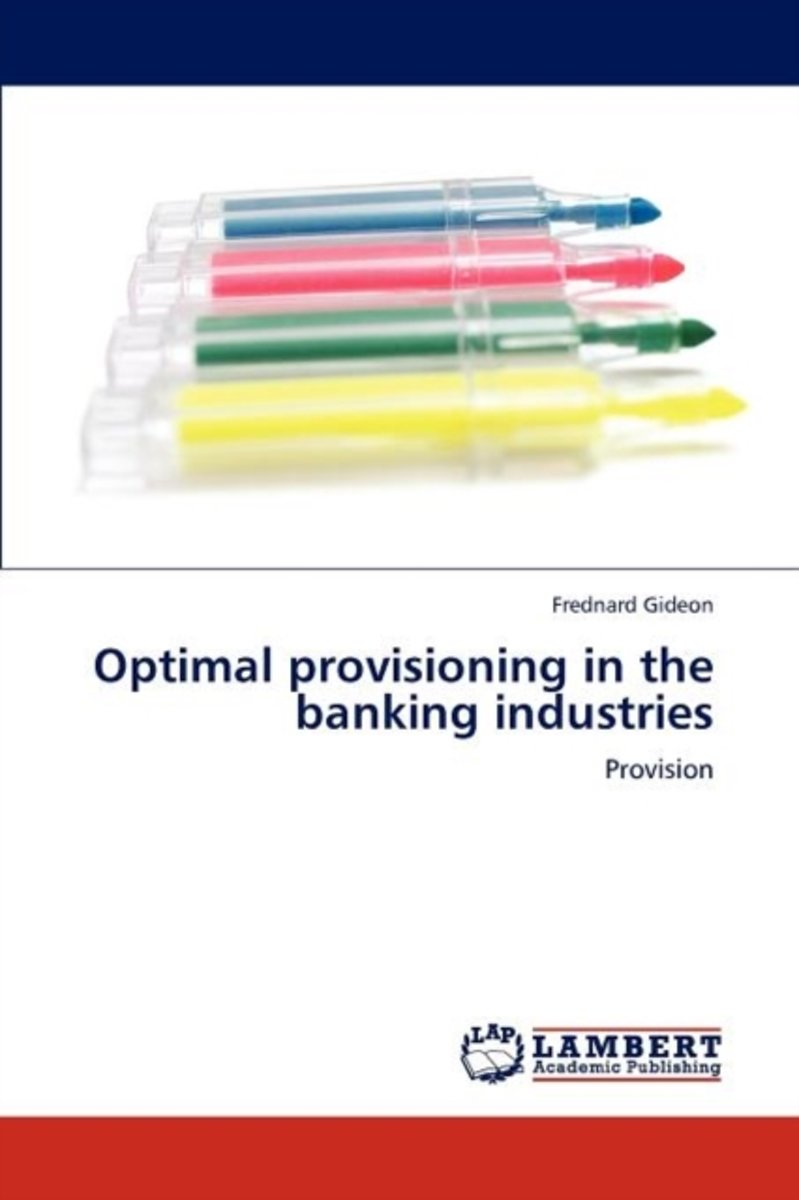 Optimal Provisioning in the Banking Industries