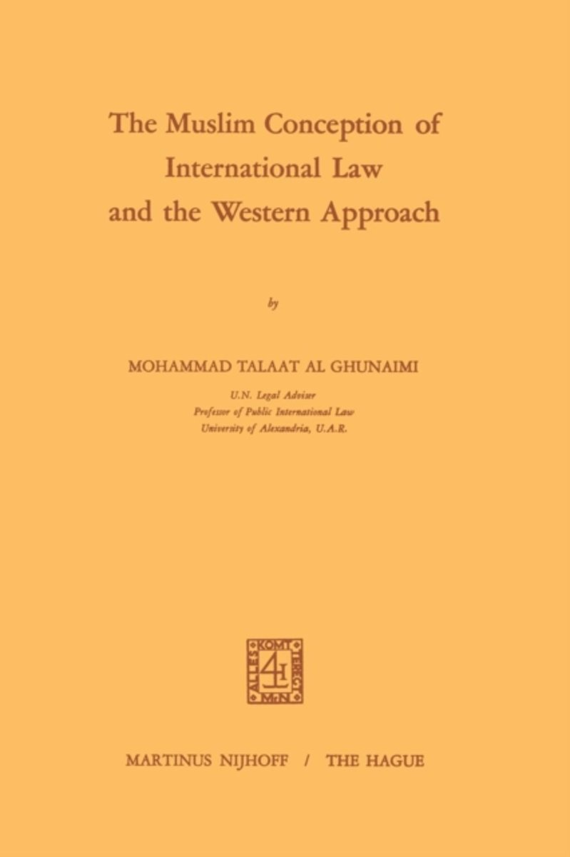 The Muslim Conception of International Law and the Western Approach