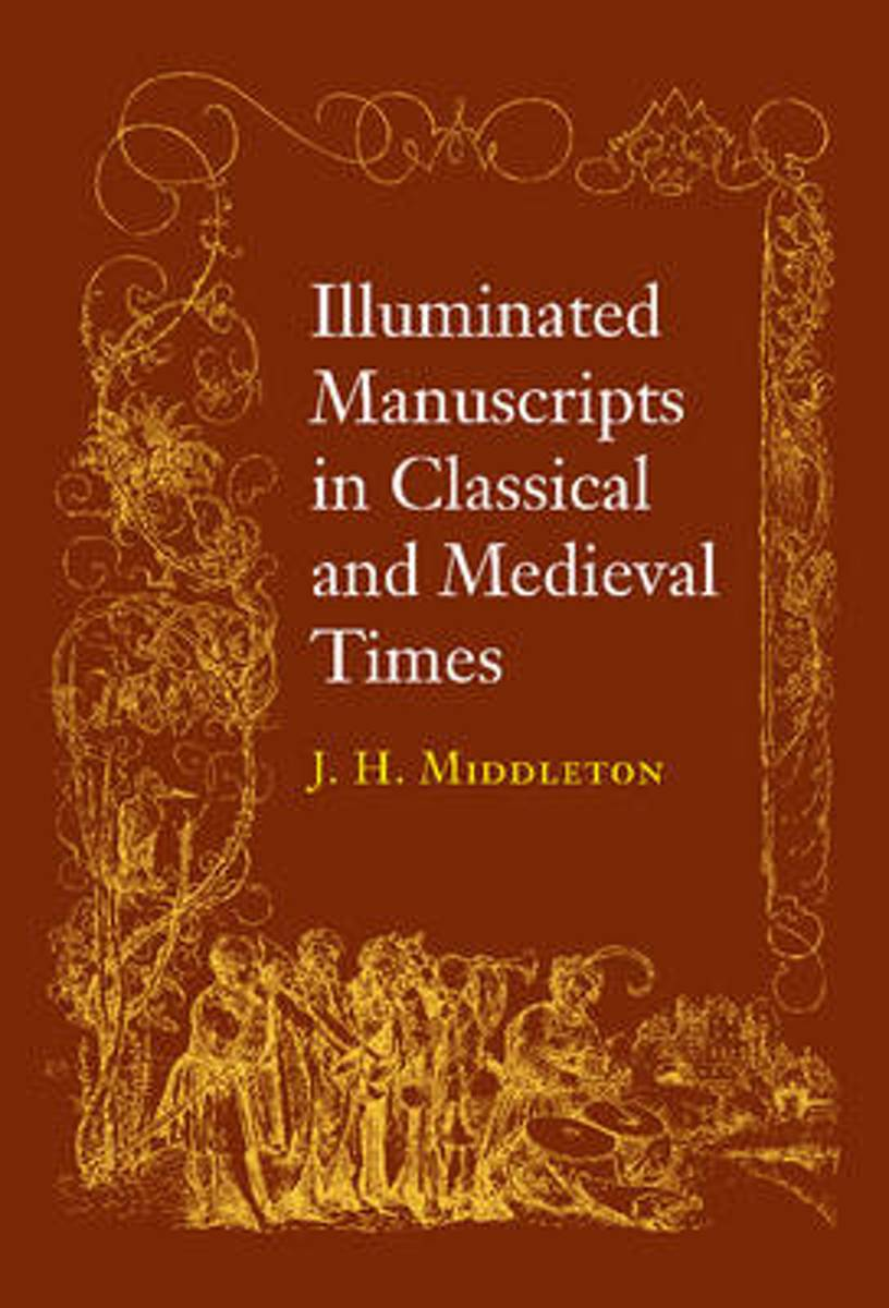 Illuminated Manuscripts in Classical and Mediaeval Times
