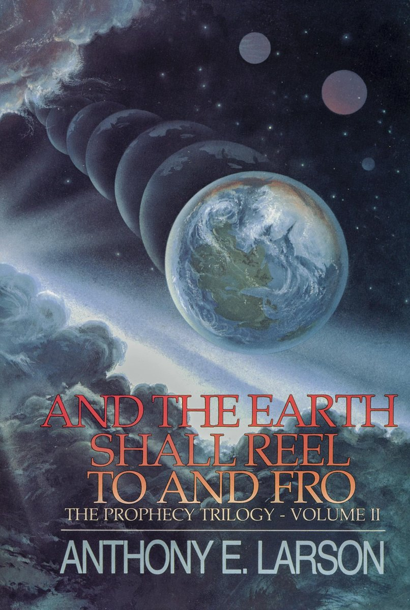 And the Earth Shall Reel To and Fro: The Prophecy Trilogy, Volume II