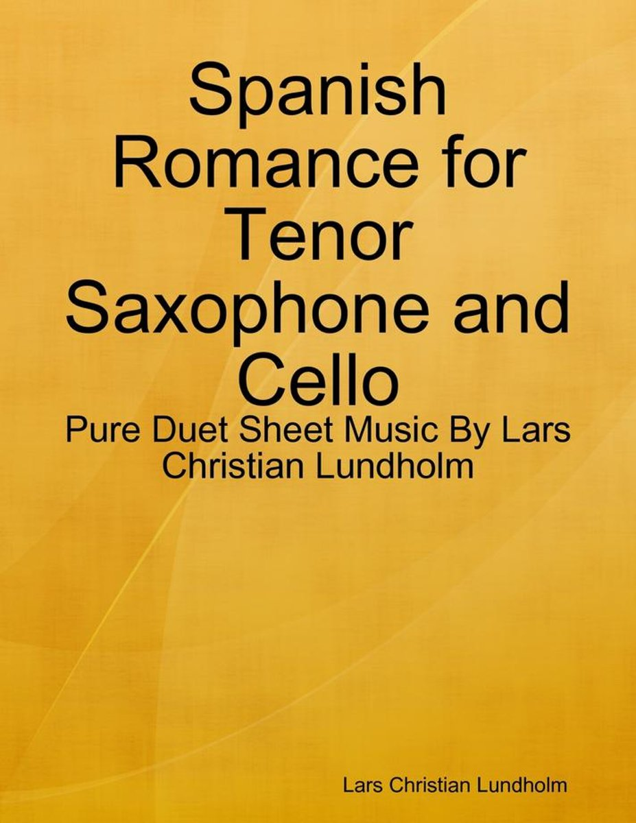Spanish Romance for Tenor Saxophone and Cello - Pure Duet Sheet Music By Lars Christian Lundholm