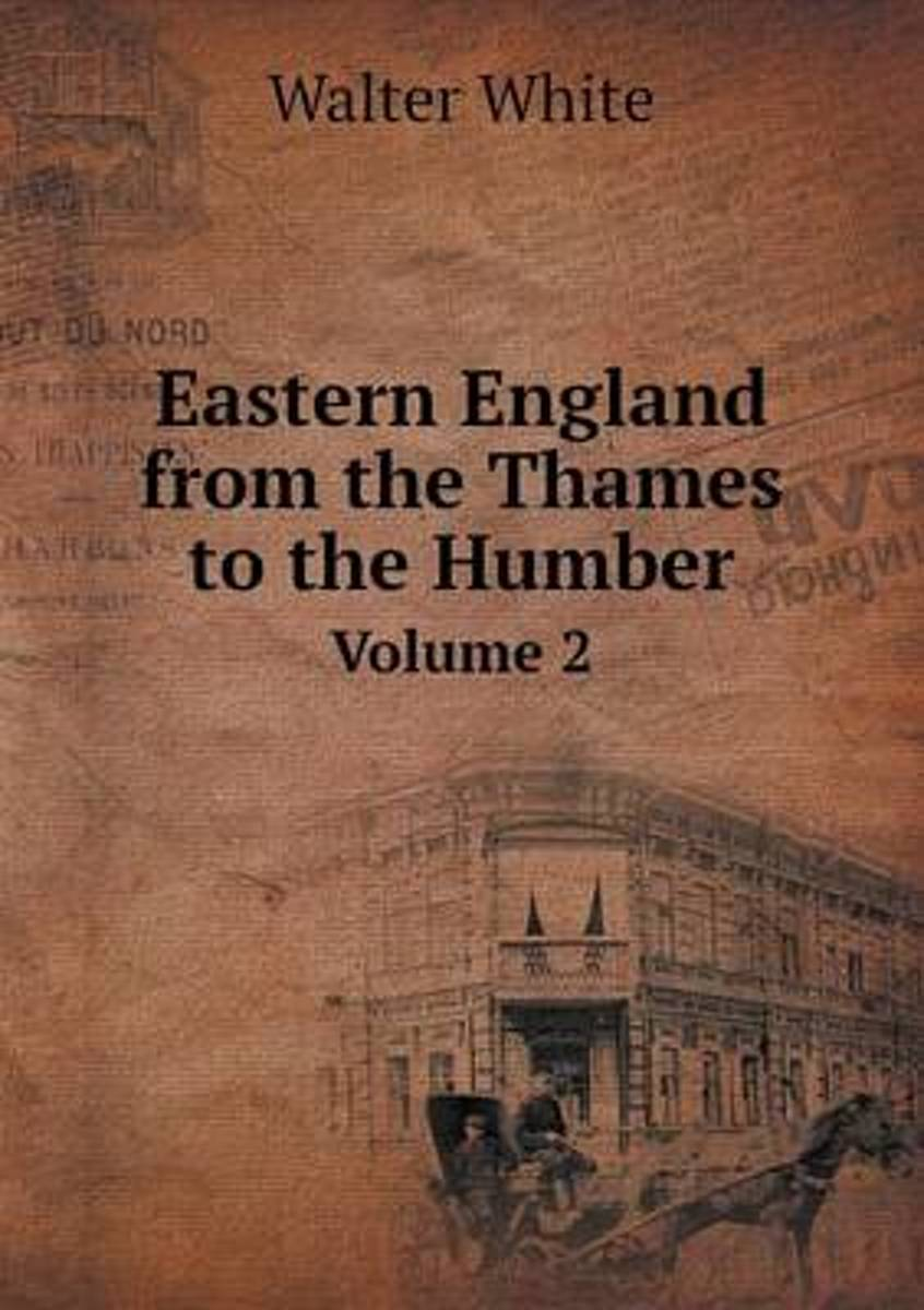 Eastern England from the Thames to the Humber Volume 2