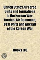 United States Air Force Units And Formations In The Korean War: Tactical Air Command, Usaf Units And Aircraft Of The Korean War